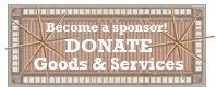 Become A Sponsor! DONATE Goods &amp; Services